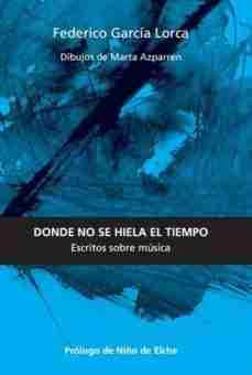 DONDE NO SE HIELA EL TIEMPO: ESCRITOS SOBRE MÚSICA
