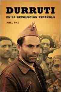 DURRUTI EN LA REVOLUCIÓN ESPAÑOLA