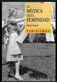 LA MISTICA DE LA FEMINIDAD