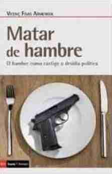 MATAR DE HAMBRE